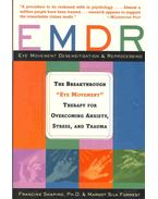 EMDR - Eye Movement Desensitization & Reprocessing: The Breakthrough Eye Movement Therapy for Overcoming Anxiety, Stress, and Trauma