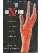 The Giant Book of the UnXplained - Amazing True Stories of the unXpected
