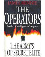 The Operators - Inside 14 Intelligence Company - The Army's Top Secret Elite - RENNIE, JAMES