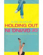 Holding Out or Giving In - Should Jess stay or should she go? The decision is yours!