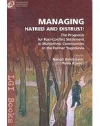 Managing Hatred and Distrust