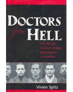 Doctors from Hell - The Horrific Account of Nazi Experiments on Humans