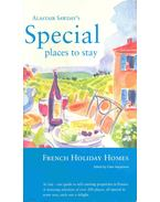 Alastair Sawday's Special Places to Stay - French Holiday Homes