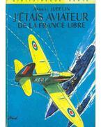 J'étais Aviateur de la France Libre