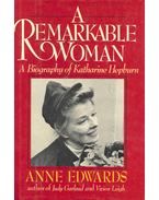 A Remarkable Woman - A Biography of Katharine Hepburn