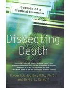Dissecting Death - Secrets of a Medical Examiner