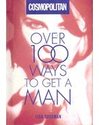 Over 100 Ways to Get a Man