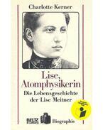 Lise, Atomphysikerin - Die Lebesngeschichte der Lise Meitner