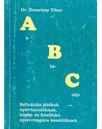 ABC - Szituációs játékok nyelvtanulóknak, közép- és felsõfokú nyelvvizsgára készülõknek