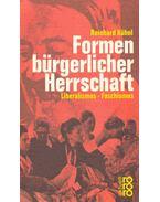 Formen bürgerlicher Herrschaft - Liberalismus-Faschismus