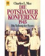 Die Potsdamer Konferenz 1945. - Die Teilung der Beute