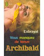 Vous manquez de tenue Archibald