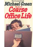 The Art of Coarse Office Life