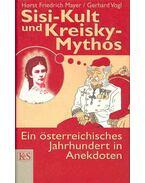 Sisi-Kult und Kresky-Mythos - Ei österreichnisches Jahrhundert in Anekdoten