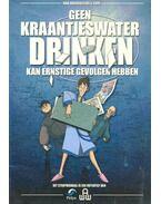 Geen kraantjeswater drinken