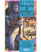 The Killing of Yesterday's Children