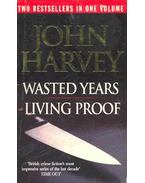 Wasted Years - Living Proof - Harvey, John