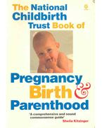 The National Childbirth Trust Book of Pregnancy Birth and Parenthood