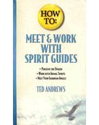 How To : Meet and Work With Spirit Guides