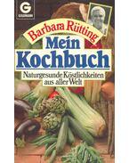 Mein Kochbuch - Naturgesunde Köstlichkeiten aus aller Welt