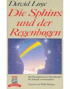Die Sphinx und der Regenbogen - Das Potential unseres Bewußtsiens, die Zukunft vorauszusehen