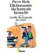 Dictionnaire du francais branché suivi du Guide du francais tic et toc