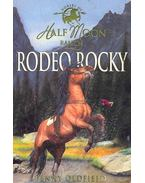 Horses of Half Moon Ranch - Rodeo Rocky