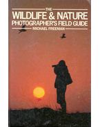 The Wildlife and Nature Photographer's Field Guide