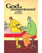 God is Inexperienced