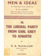Men and Ideas - The Liberal Party from Earl Grey to Asquith