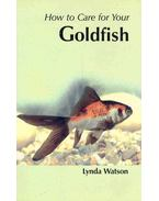 How to Care for Your Goldfish - WATSON, LYNDA