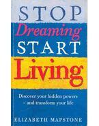 Stop Dreaming - Start Living