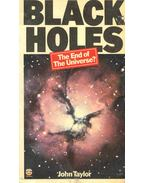 Black Holes - The End of the Universe?