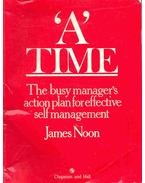 A Time - The Busy Manager's Action Plan for Effective Self Management