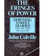 The Fringes of Power - Downing Street Diaries 1941-April 1955