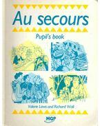 Au Secours - Pupil's Book