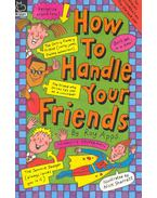 How to Handle Your Friends - How to Handle Your Enemies