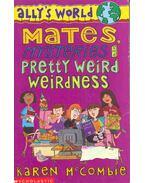 Ally's World - Mates, Mysteries and Pretty Weird Weirdness