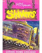 Shivers - Shriek Home Chicago