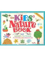 The Kids' Nature Book  - 365 Indoor/outdoor Activities and Experiences
