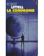 La Compagnie - Le grand roman de la CIA (Titre original: The Company: a novel of the CIA)