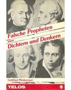 Falsche Propheten unter Dichtern und Denken