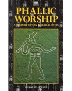 Phallic Worship - A History of Sex and Sexual Rites
