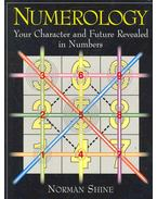 Numerology - Your Character and Future Revealed in Numbers