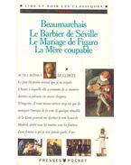 Le Barbier de Séville ; Le Mariage de Figaro ; La Mère coupable