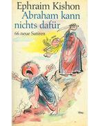 Abraham kann nichts dafür
