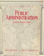 Public Administration - Concepts and Cases