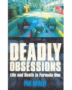 Deadly Obsession - Life and Death in Formula One