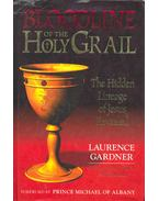 Bloodline of the Holy Grail - The Hidden Lineage of Jesus Revealed