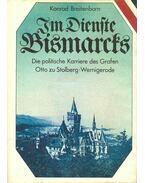 Im Dienste Bismarcks - Die politische Karriere des Grafen Otto zu Stolberg-Wernigerode